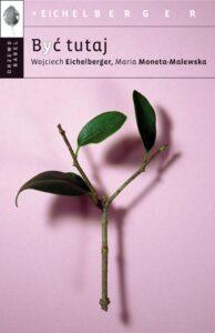 Byś tutaj - Wojciech Eichelberger