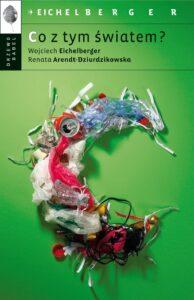 Co z tym światem - Wojciech Eichelberger
