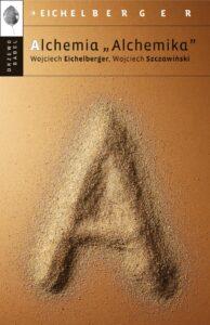 """Alchemia """"Alchemika"""" - Wojciech Eichelberger"""