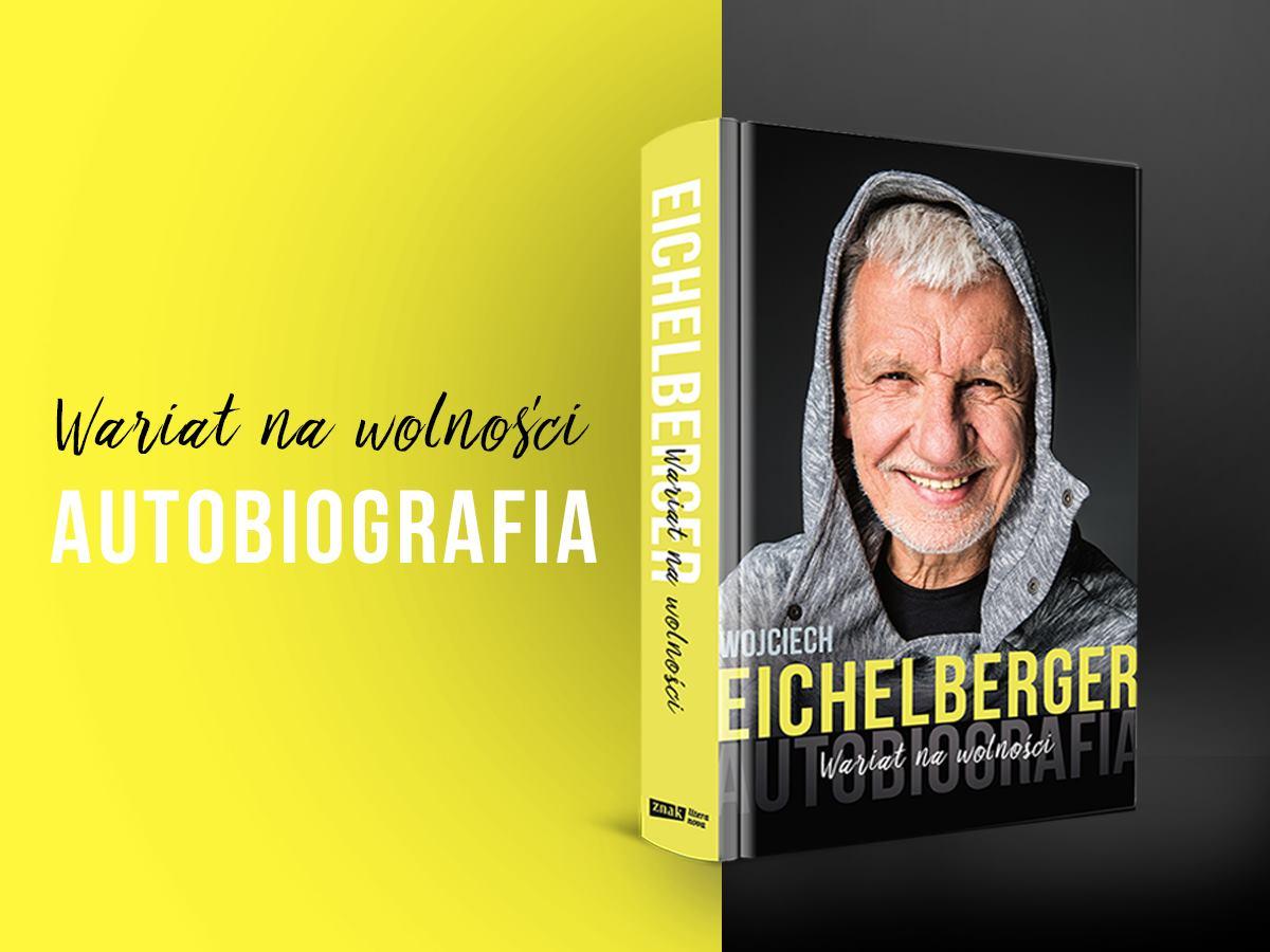 Wojciech Eichelberger książka Wariat na wolności