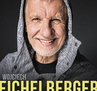 Wariat na wolności. Autobiografia - Wojciech Eichelberger