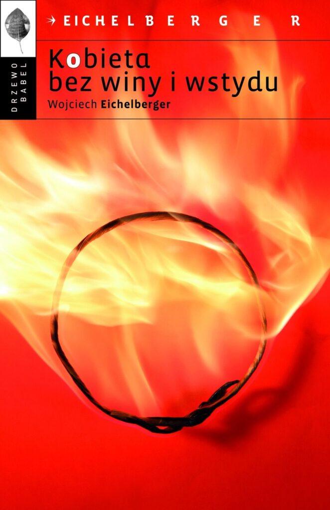 Kobieta bez winy i wstydu - Wojciech Eichelberger